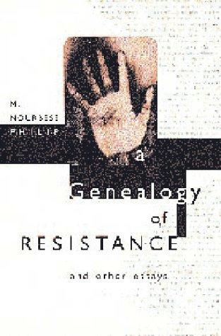 Genealogy of Resistance: Philip, M. Nourbese, Philip, Marlene Nourbese