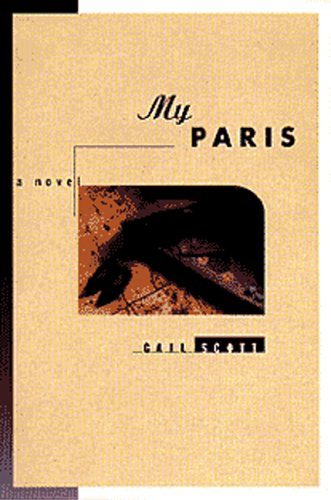 My Paris: A Novel: Scott, Gail