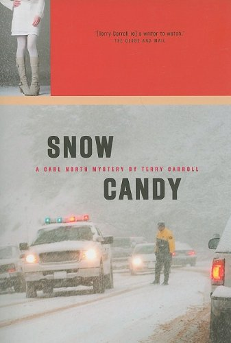 Snow Candy: A Carl North Mystery: Terry Carroll