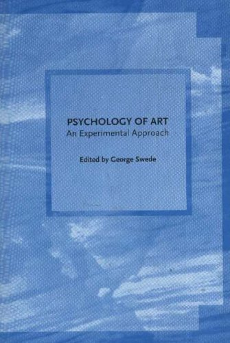 The Psychology of Art : An Experimental Approach: Swede, George