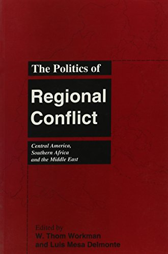 9781551300375: The Politics of Regional Conflict: Central America, Southern Africa and the Middle East