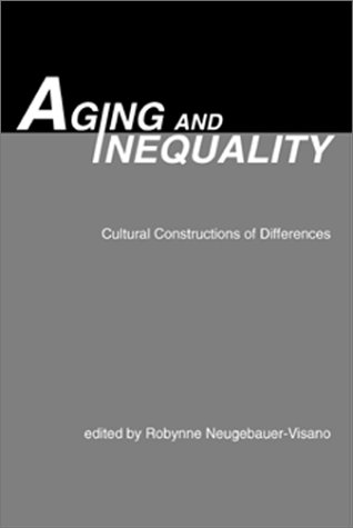 Aging and Inequality Cultural Constructions of Differences