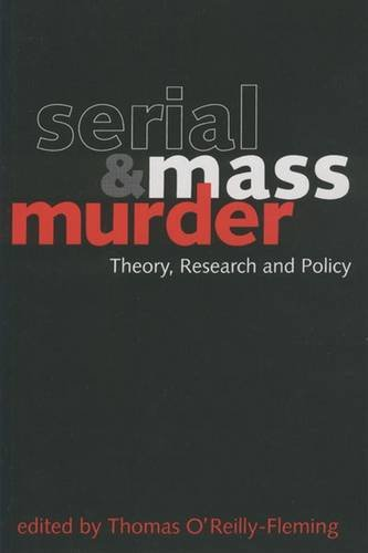 9781551300665: Serial and Mass Murder: Theory, Research, and Policy