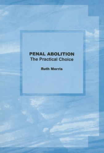Penal Abolition The Practical Choice