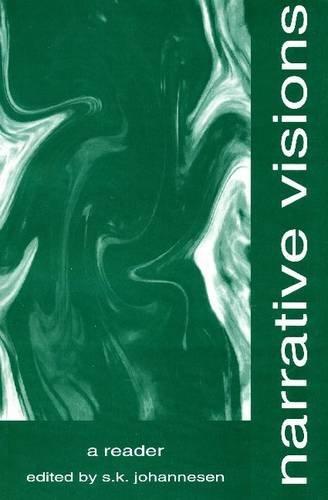 Narrative Visions: A Reader: Johannesen, Johannesen, Stanley K.