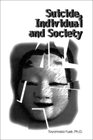 Suicide: Individual and Society: Toyomasa Fuse