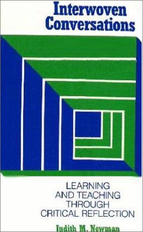 9781551301280: Interwoven Conversations: Learning and Teaching Through Critical Reflection
