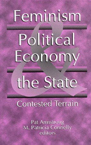 Feminism, Political Economy and the State: Contested Terrain: Pat Armstrong