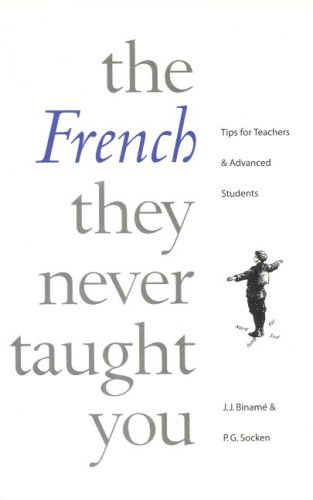 French They Never Taught You (English and French Edition) (1551302144) by Jose Biname; Paul Socken