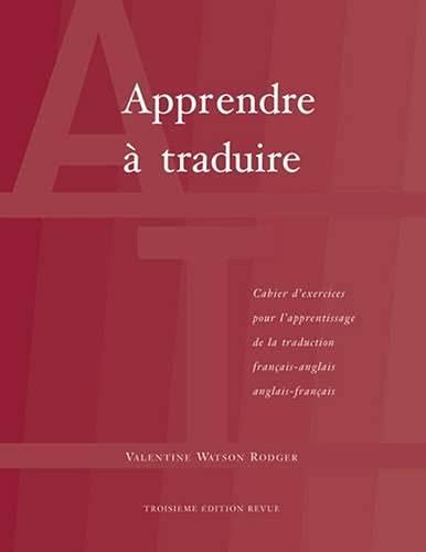 Apprendre a traduire: Cahier d exercices pour: Valentine Watson Rodger