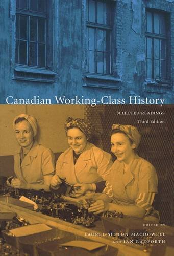 9781551302980: Canadian Working-Class History: Selected Readings
