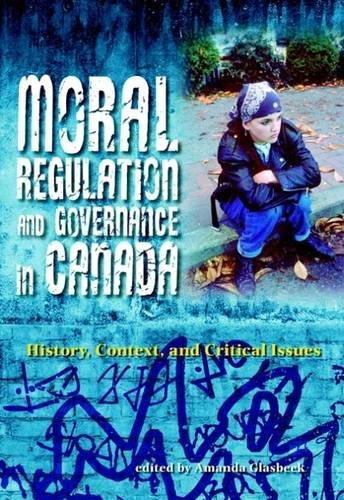 9781551303024: Moral Regulation and Governance in Canada: History, Context, and Critical Issues