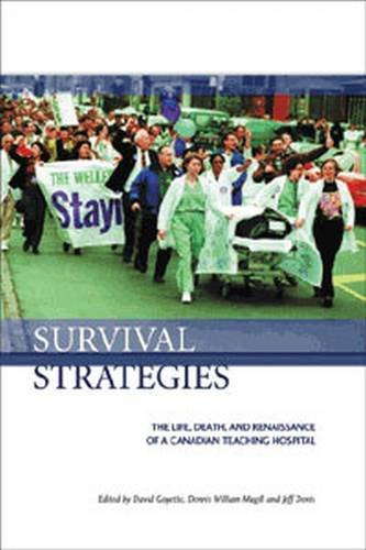 Survival Strategies: The Life, Death And Renaissance of a Canadian Teaching Hospital: Magill, ...