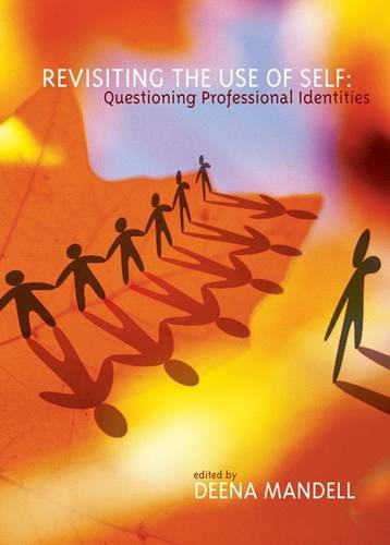 Revisiting the Use of Self: Questioning Professional Identities