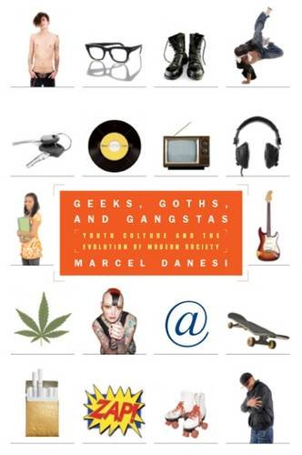 9781551303727: Geeks, Goths, and Gangstas: Youth Culture and the Evolution of Modern Society