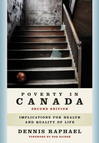 Poverty in Canada: Implications for Health and Quality of Life: Raphael, Dennis