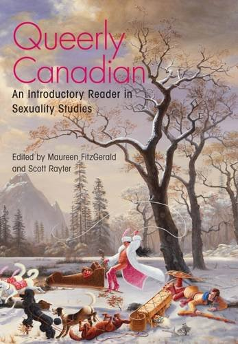 Queerly Canadian: An Introductory Reader in Sexuality Studies (Paperback)