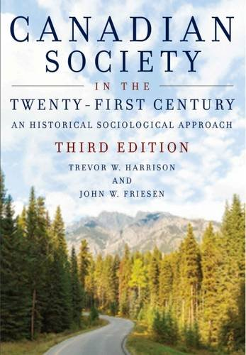 Canadian Society in the Twenty-First Century: A: Trevor W. Harrison,
