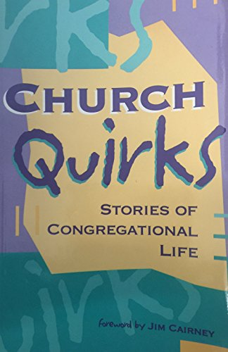 Church quirks: Stories of congregational life