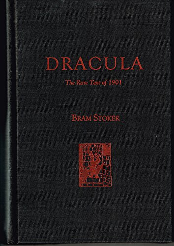 Dracula -- The Rare Text of 1901: Stoker, Bram