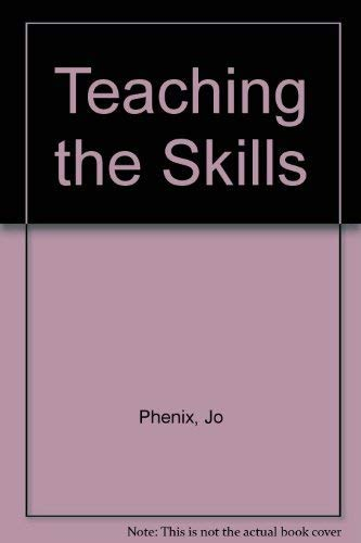 Teaching the Skills: Phenix, Jo