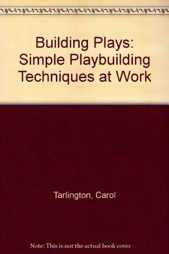 9781551380537: Building Plays: Simple Playbuilding Techniques at Work