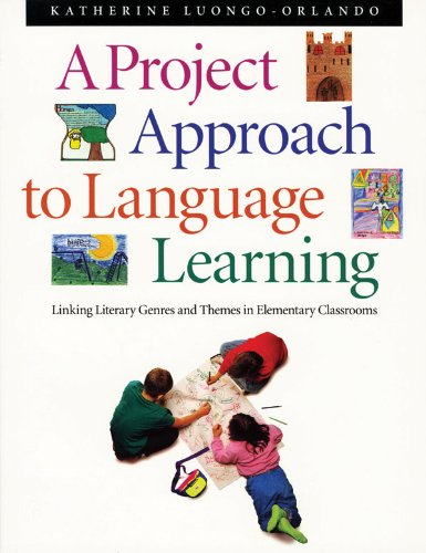 Project Approach to Language Learning, A: Luongo-Orlando, Katherine