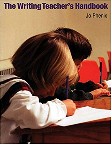 Writing Teacher's Handbook, The: Jo Phenix