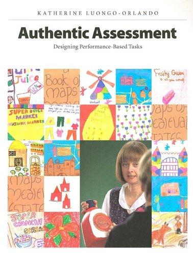 Authentic Assessments: Designing Performance-Based Tasks: Katherine Luongo-Orlando