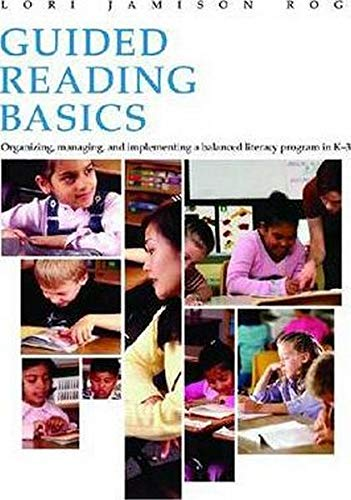 9781551381602: Guided Reading Basics Guided Reading Basics: Organizing, Managing and Implementing a Balanced Literacy Program in K-3 Organizing, Managing and Implementing a Balanced Literacy Program in K-3