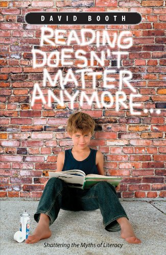 9781551382029: Reading Doesn't Matter Anymore: Shattering the Myths of Literacy