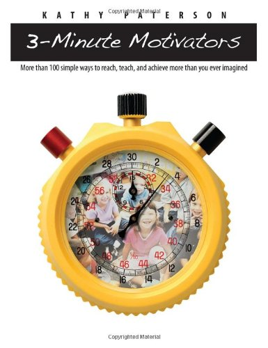 9781551382159: Three-Minute Motivators: More Than 100 Simple Ways to Reach, Teach, and Achieve More Than You Ever Imagined