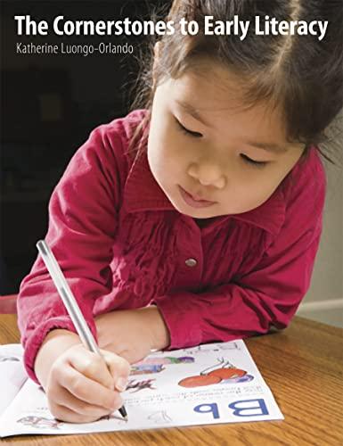 The Cornerstones to Early Literacy: Childhood Experiences: Katherine Luongo-Orlando