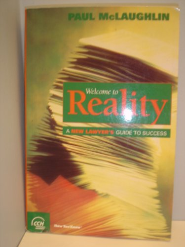 Welcome to Reality: A New Lawyer's Guide to Success: Paul McLaughlin