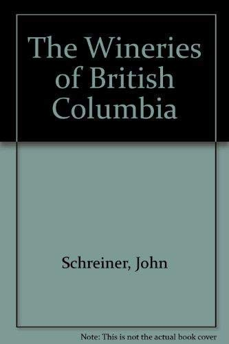 9781551430249: Wineries of British Columbia