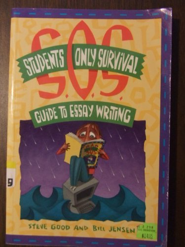 Student's Only Survival Guide to Essay Writing: Steve Good, Bill