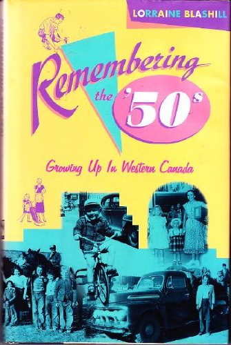 9781551430911: Remembering the '50s: Growing up in western Canada