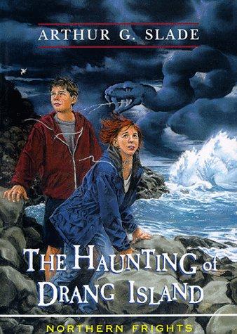 9781551431116: The Haunting of Drang Island (Slade, Arthur G. Northern Frights.)