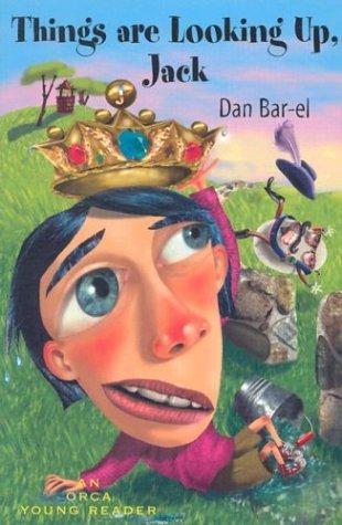 Things Are Looking Up, Jack (Orca Young Readers): Bar-el, Dan