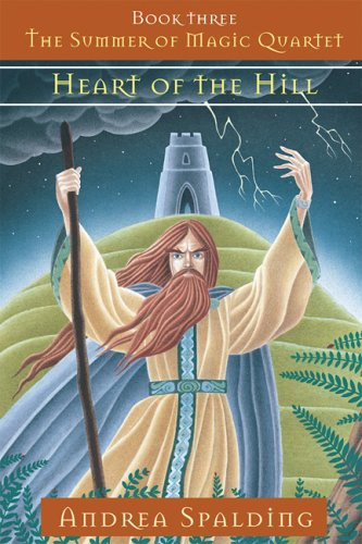 Heart of the Hill (Summer of Magic Quartet, Book 3): Spalding, Andrea