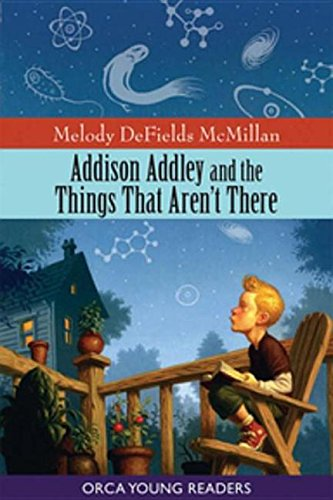 9781551439518: Addison Addley and the Things That Aren't There (Orca Young Readers)