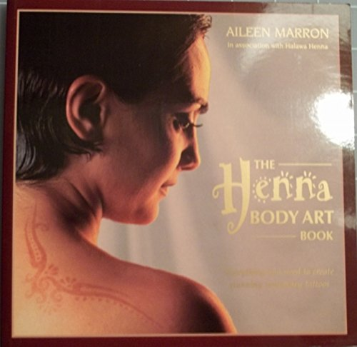 9781551441894: The Henna Body Art Book : Everything You Need to Create Stunning Temporary Tattoos
