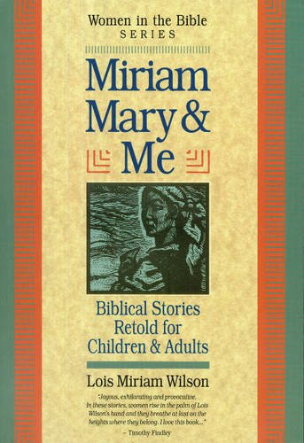 Miriam, Mary & Me: Women in the Bible (1551450828) by Lois Miriam Wilson
