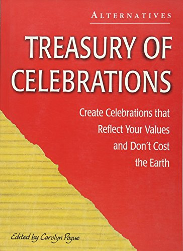 Treasury of Celebrations Create Celebrations That Reflect Your Values and Don't Cost the Earth...