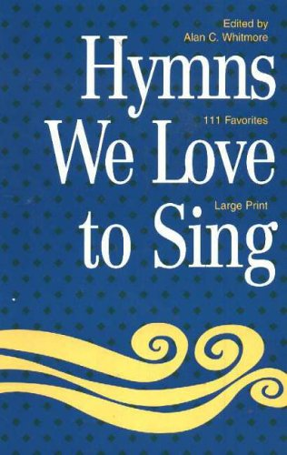 9781551451510: Hymns We Love to Sing: Words Only Large Print