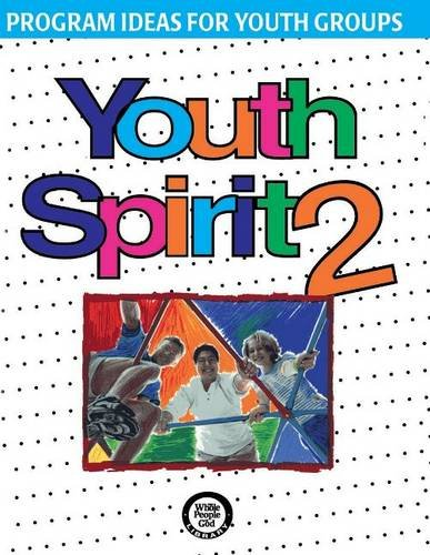 Youth Spirit 2: More Program Ideas for Youth Groups (Whole People of God Library) (Bk. 2): Perry, ...