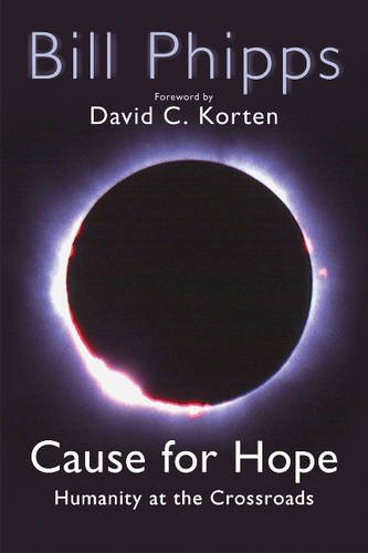 Cause for Hope: Humanity at the Crossroads: Phipps, Bill