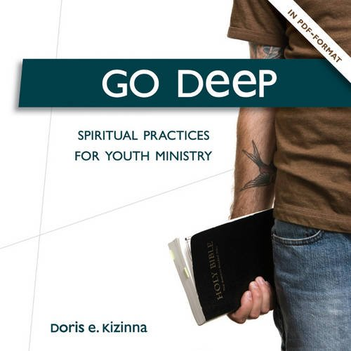 9781551455754: Go Deep: Spiritual Practices for Youth Ministry