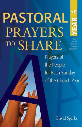 9781551455853: Pastoral Prayers to Share Year A: Prayers of the people for each Sunday of the church year