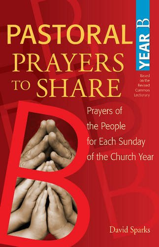 9781551455921: Pastoral Prayers to Share Year B: Prayers of the People for Each Sunday of the Church Year